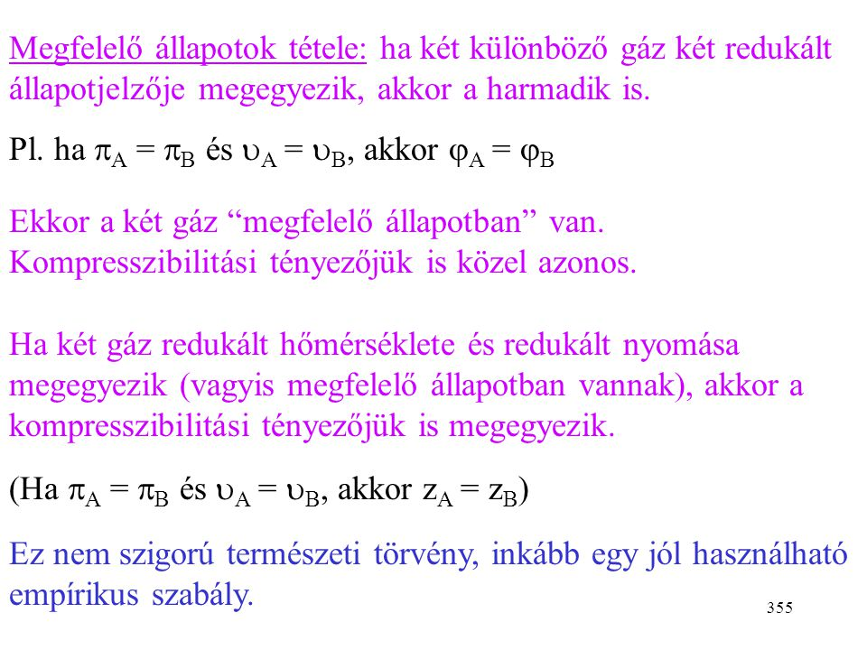 Megfelelő állapotok tétele: ha két különböző gáz két redukált állapotjelzője megegyezik, akkor a harmadik is.