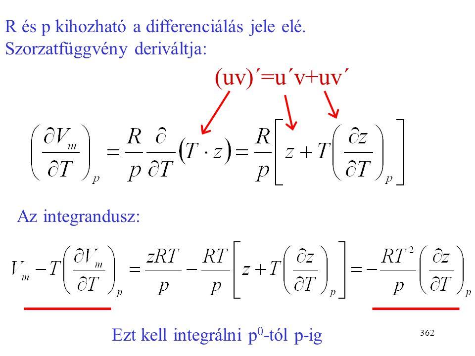 R és p kihozható a differenciálás jele elé. Szorzatfüggvény deriváltja: