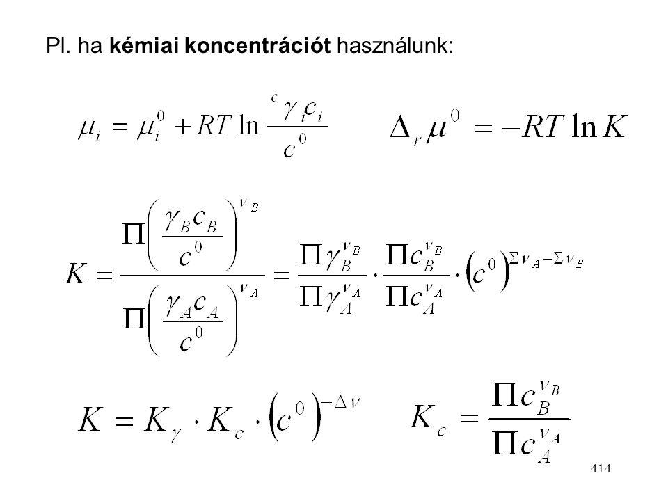 Pl. ha kémiai koncentrációt használunk: