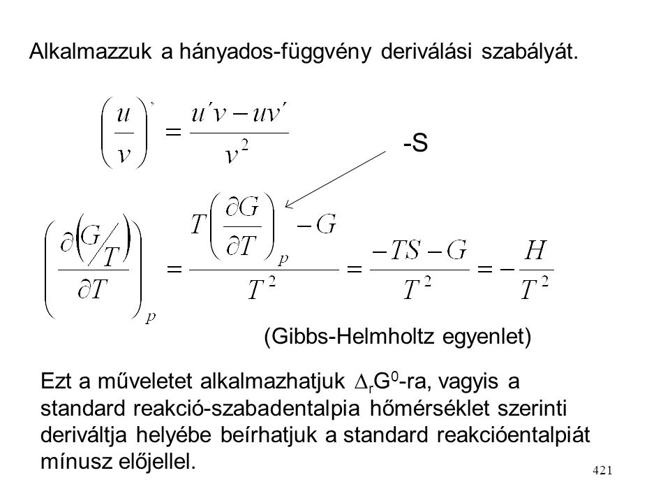 -S Alkalmazzuk a hányados-függvény deriválási szabályát.