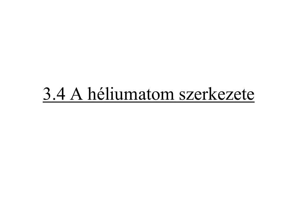 3.4 A héliumatom szerkezete
