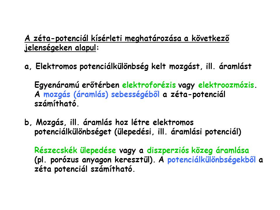 A zéta-potenciál kísérleti meghatározása a következő jelenségeken alapul: