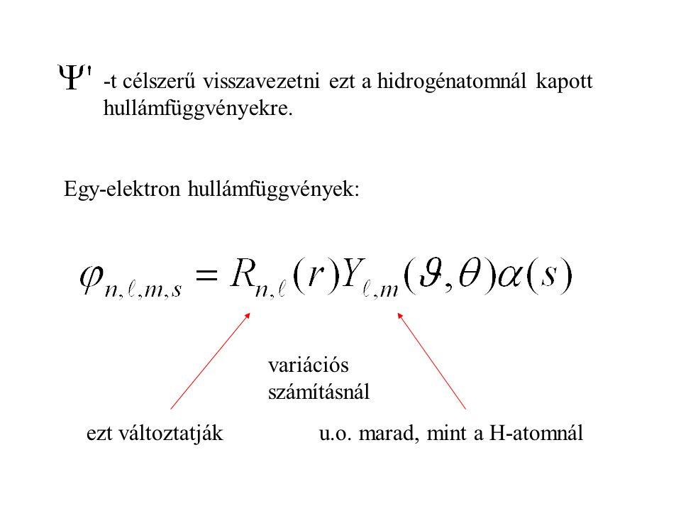 -t célszerű visszavezetni ezt a hidrogénatomnál kapott hullámfüggvényekre.