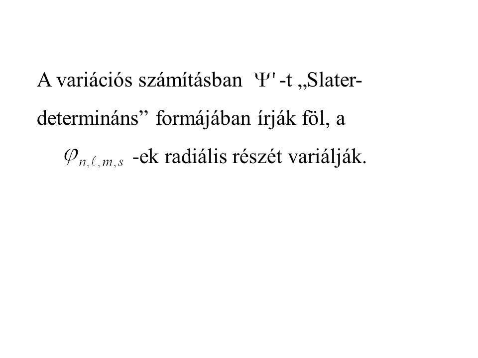 """A variációs számításban -t """"Slater-"""