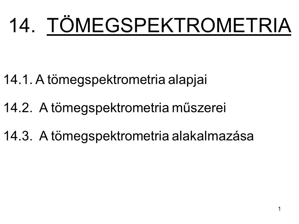 14. TÖMEGSPEKTROMETRIA 14.1. A tömegspektrometria alapjai