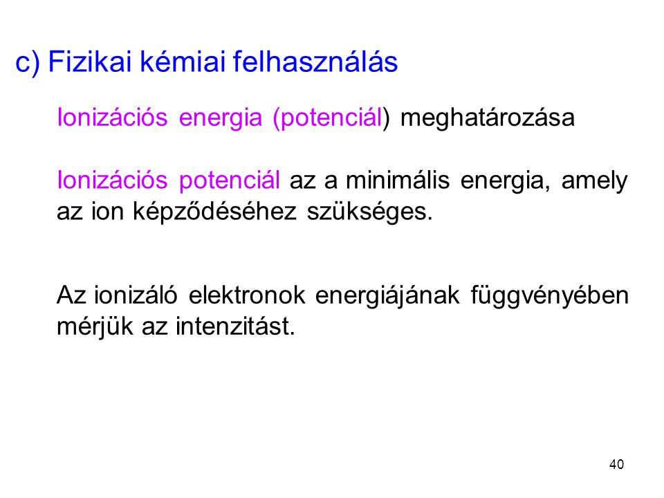 c) Fizikai kémiai felhasználás