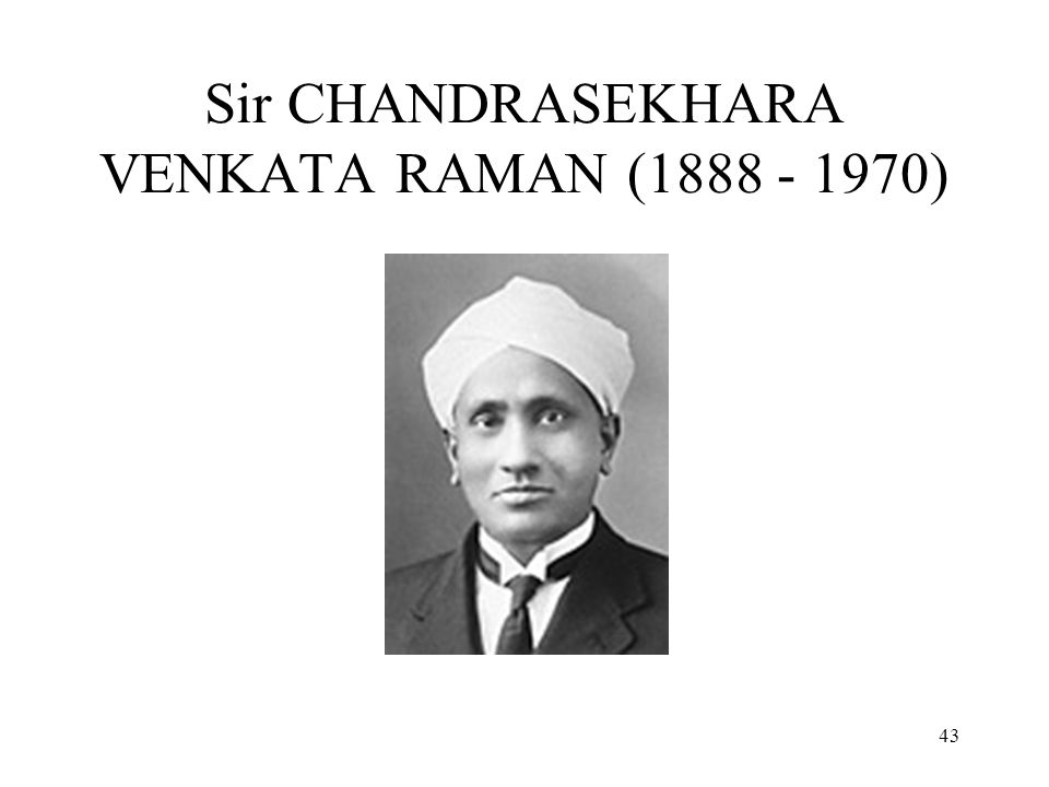 Sir CHANDRASEKHARA VENKATA RAMAN (1888 - 1970)