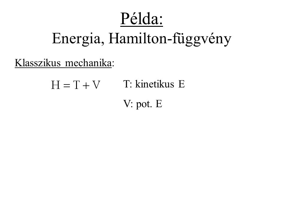 Példa: Energia, Hamilton-függvény