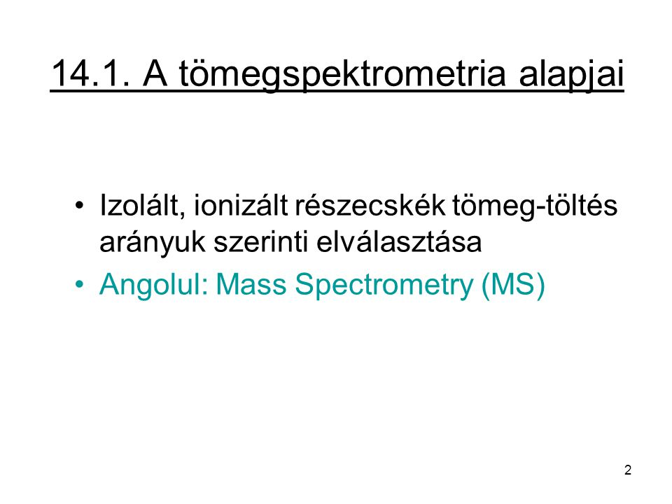14.1. A tömegspektrometria alapjai