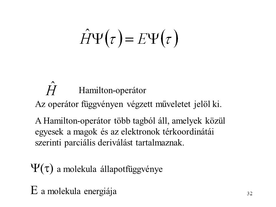 () a molekula állapotfüggvénye E a molekula energiája