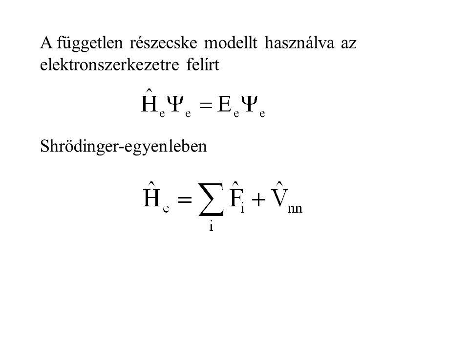 A független részecske modellt használva az elektronszerkezetre felírt