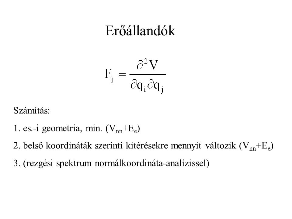 Erőállandók Számítás: 1. es.-i geometria, min. (Vnn+Ee)
