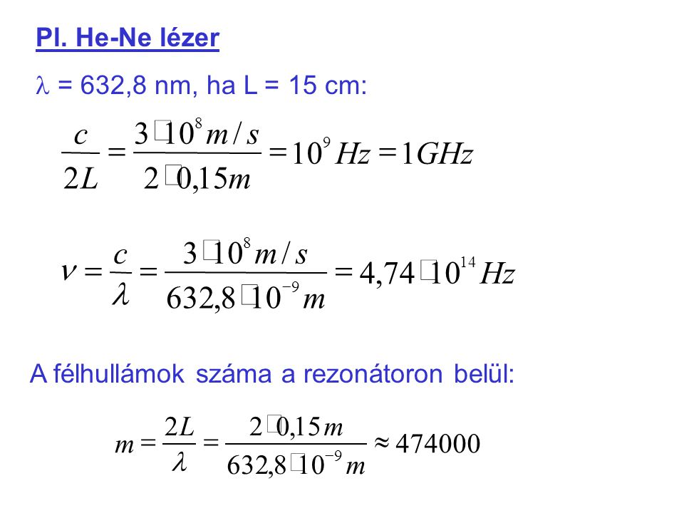 GHz Hz m s L c 1 10 15 , 2 / 3 = × Hz m s c 10 74 , 4 632 / 3 × = l n