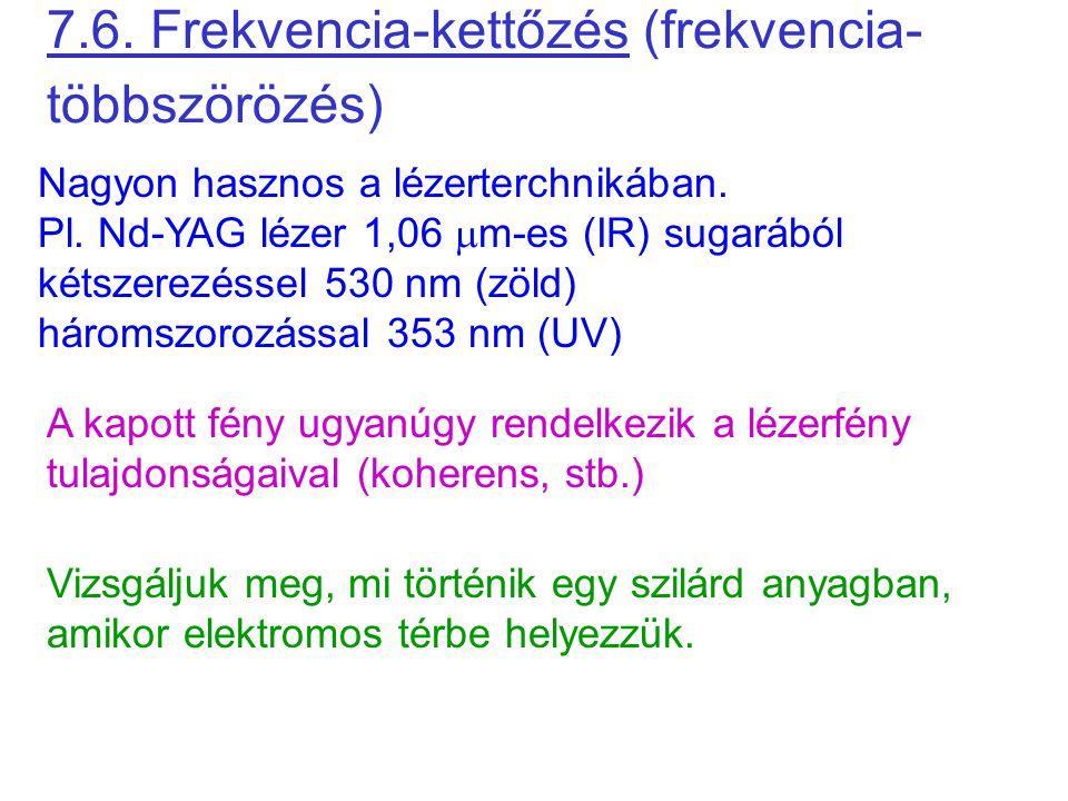7.6. Frekvencia-kettőzés (frekvencia-többszörözés)