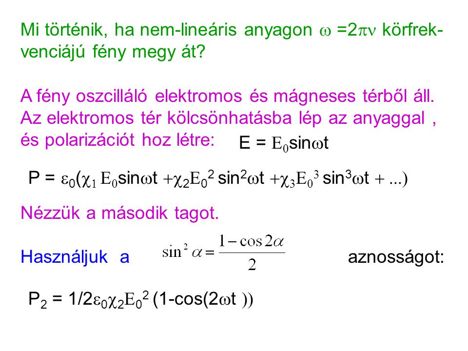 Mi történik, ha nem-lineáris anyagon  =2pn körfrek-venciájú fény megy át