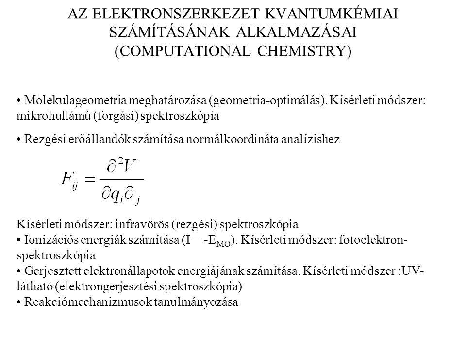 AZ ELEKTRONSZERKEZET KVANTUMKÉMIAI SZÁMÍTÁSÁNAK ALKALMAZÁSAI (COMPUTATIONAL CHEMISTRY)