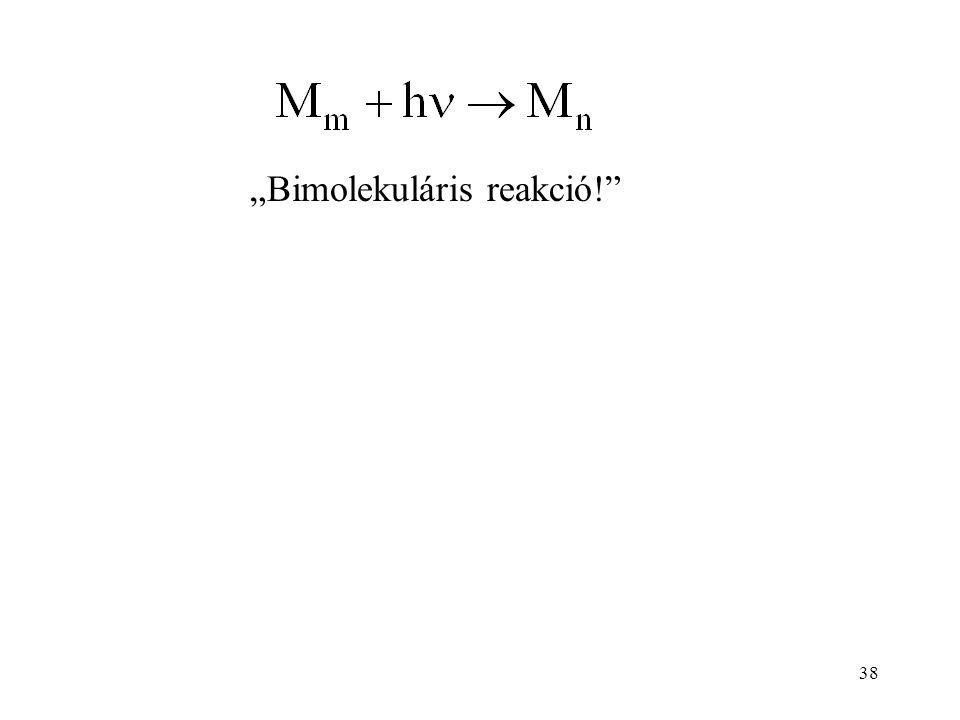 """""""Bimolekuláris reakció!"""
