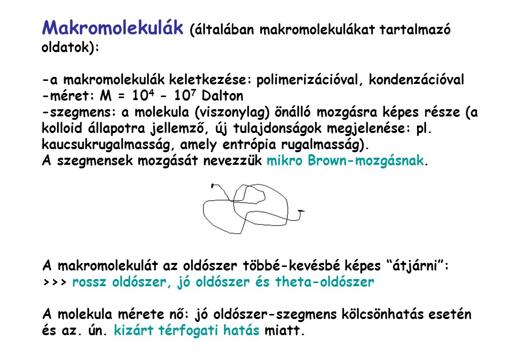 Makromolekulák (általában makromolekulákat tartalmazó oldatok):