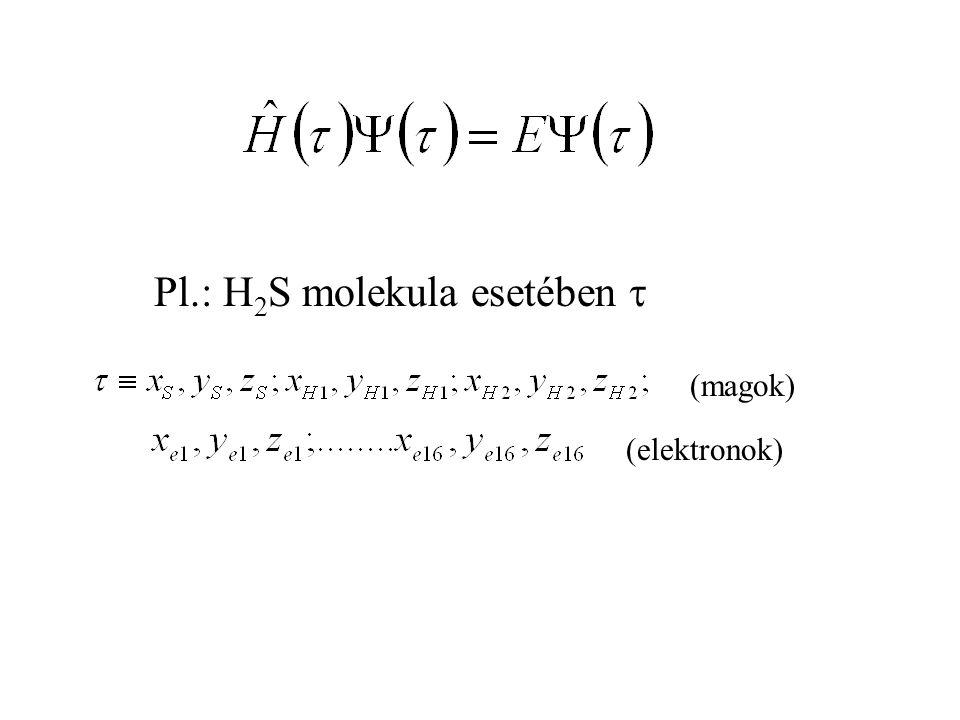Pl.: H2S molekula esetében 