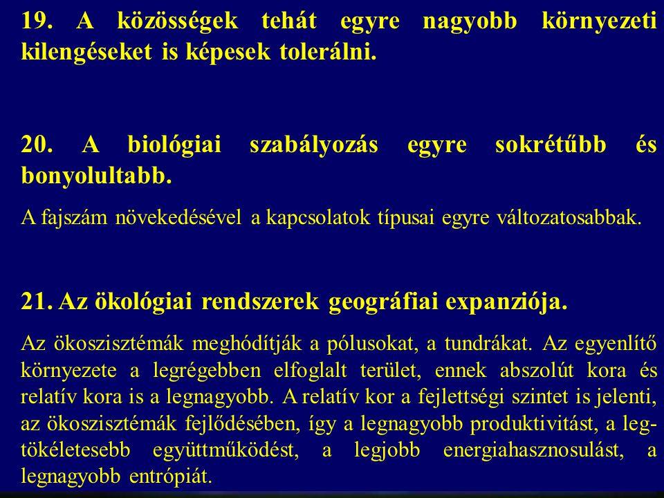 20. A biológiai szabályozás egyre sokrétűbb és bonyolultabb.