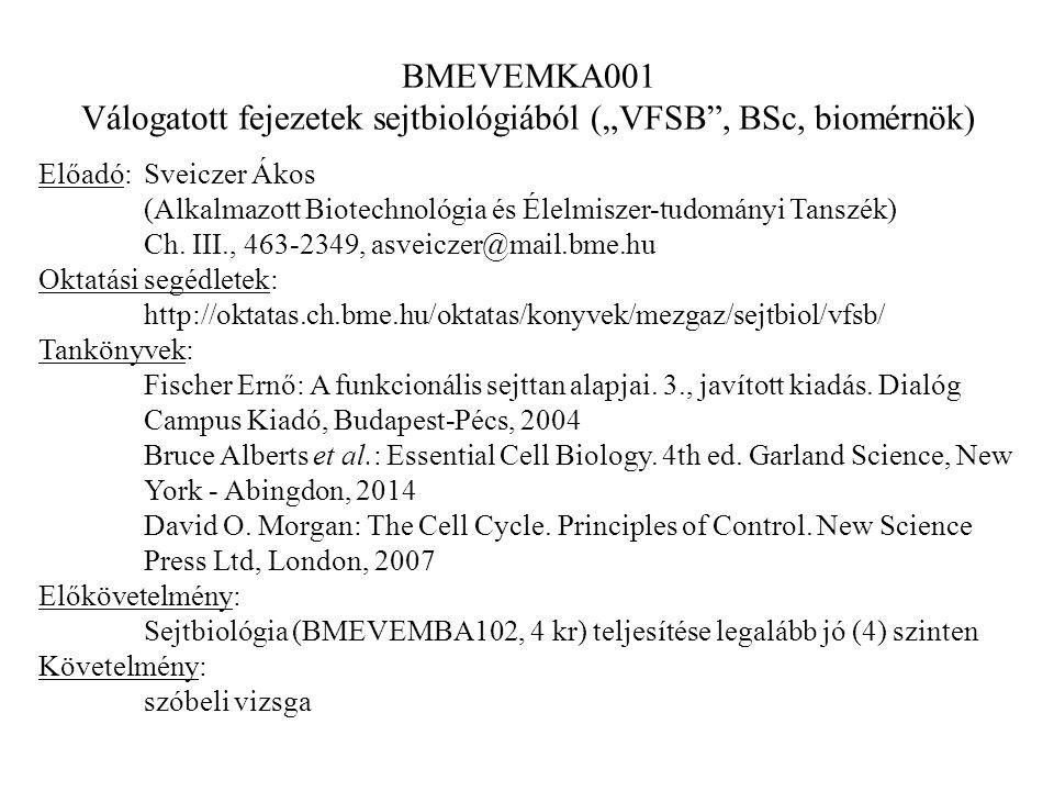 """Válogatott fejezetek sejtbiológiából (""""VFSB , BSc, biomérnök)"""