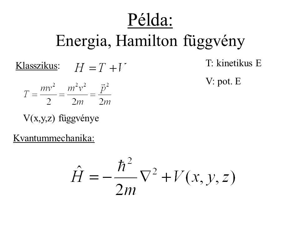 Példa: Energia, Hamilton függvény