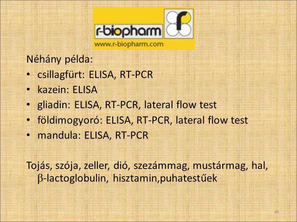 Néhány példa: csillagfürt: ELISA, RT-PCR. kazein: ELISA. gliadin: ELISA, RT-PCR, lateral flow test.