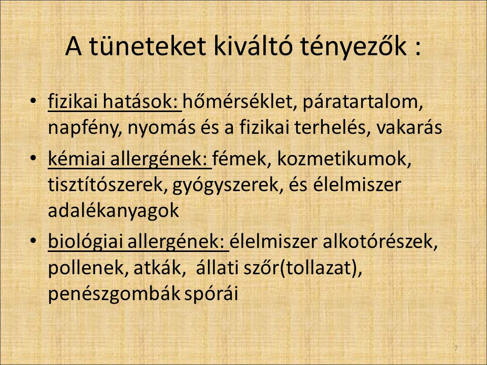 A tüneteket kiváltó tényezők :