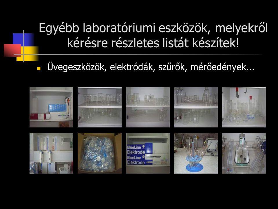 Egyébb laboratóriumi eszközök, melyekről kérésre részletes listát készítek!