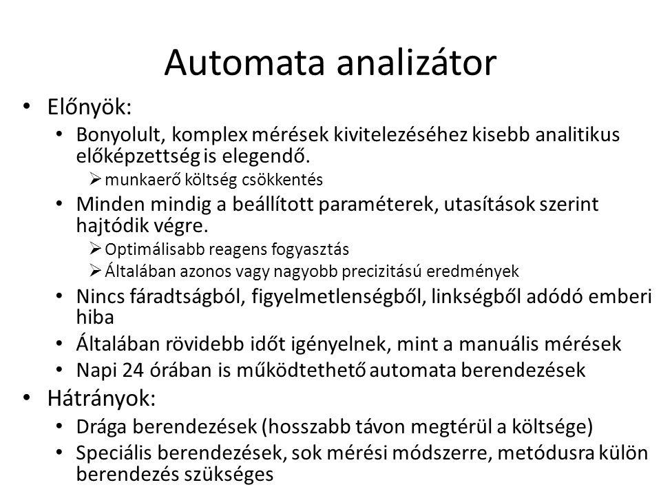 Automata analizátor Előnyök: Hátrányok: