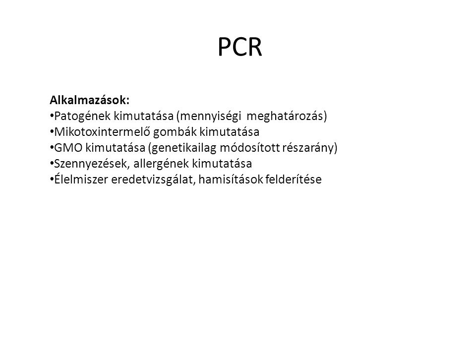 PCR Alkalmazások: Patogének kimutatása (mennyiségi meghatározás)
