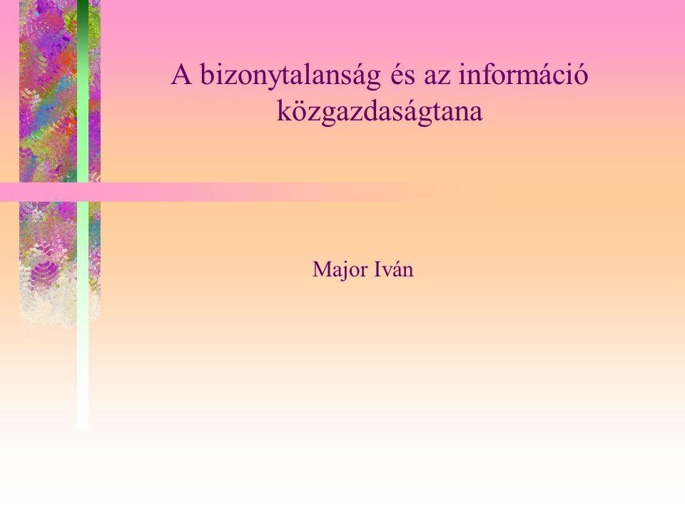 A bizonytalanság és az információ közgazdaságtana