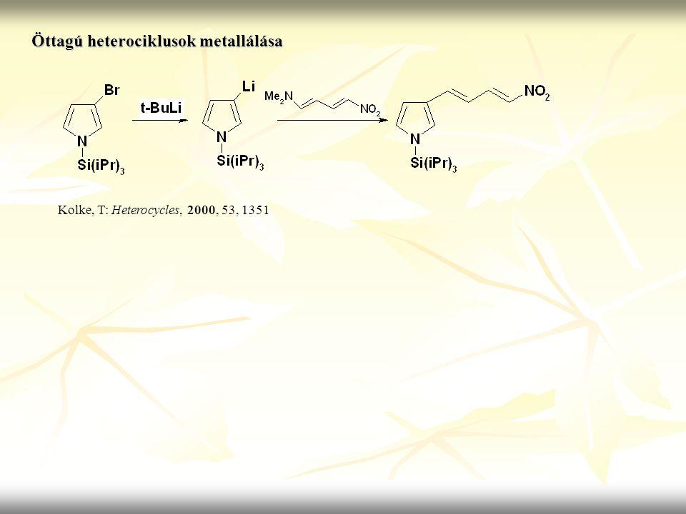 Öttagú heterociklusok metallálása