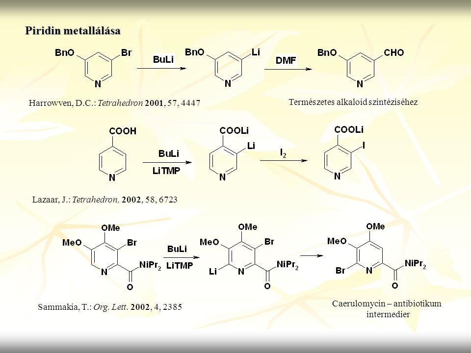 Piridin metallálása Harrowven, D.C.: Tetrahedron 2001, 57, 4447