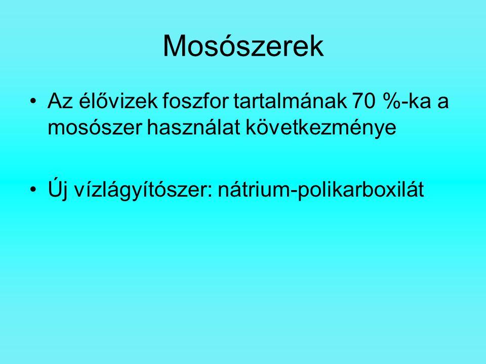 Mosószerek Az élővizek foszfor tartalmának 70 %-ka a mosószer használat következménye.