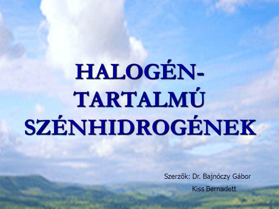 HALOGÉN-TARTALMÚ SZÉNHIDROGÉNEK