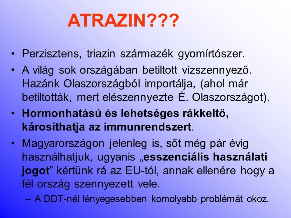 ATRAZIN Perzisztens, triazin származék gyomírtószer.
