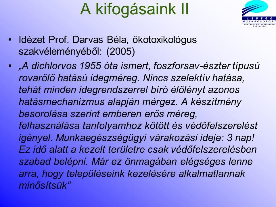 A kifogásaink II Idézet Prof. Darvas Béla, ökotoxikológus szakvéleményéből: (2005)