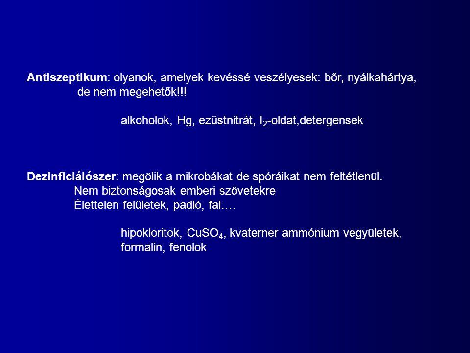 Antiszeptikum: olyanok, amelyek kevéssé veszélyesek: bőr, nyálkahártya,