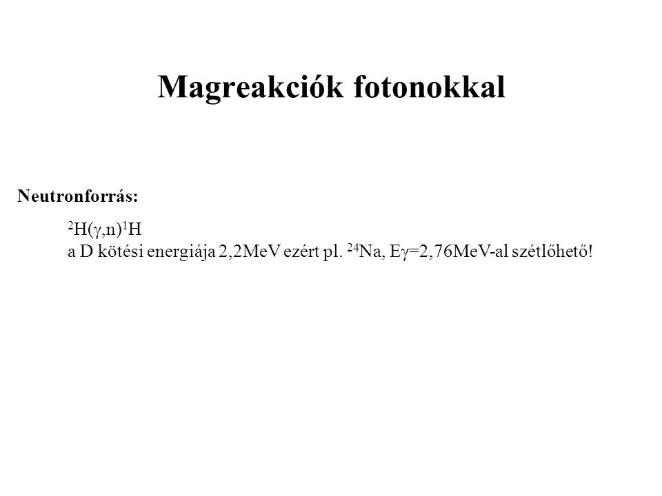 Magreakciók fotonokkal