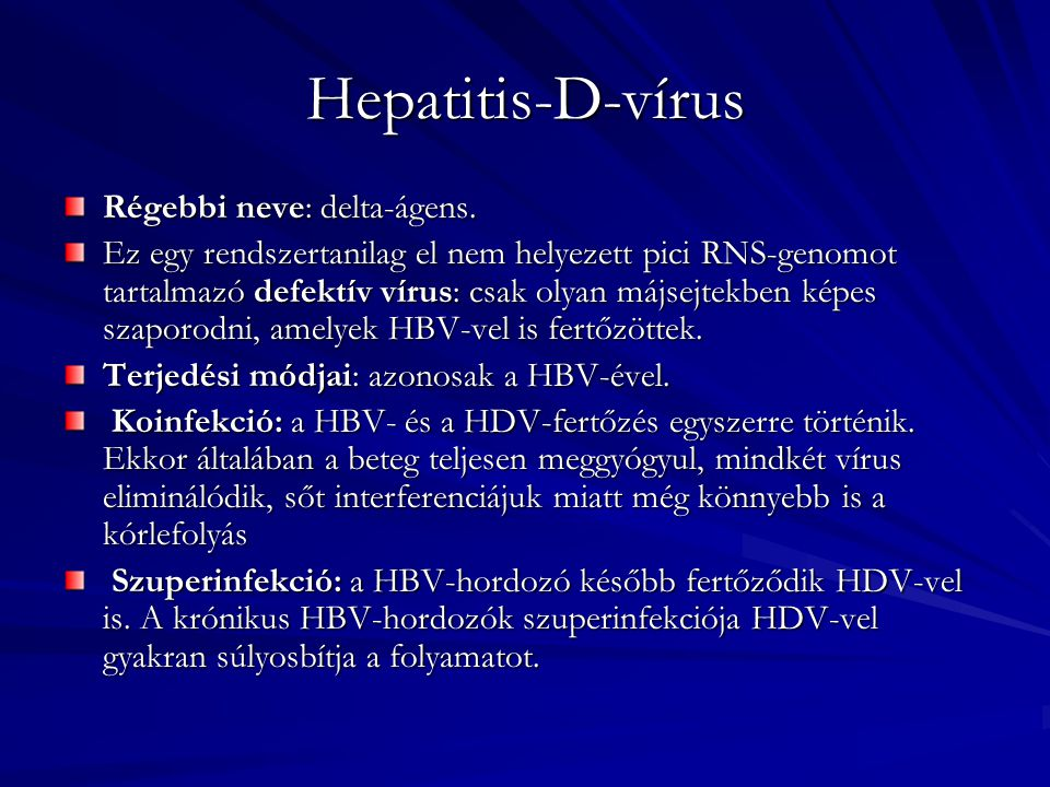 Hepatitis-D-vírus Régebbi neve: delta-ágens.