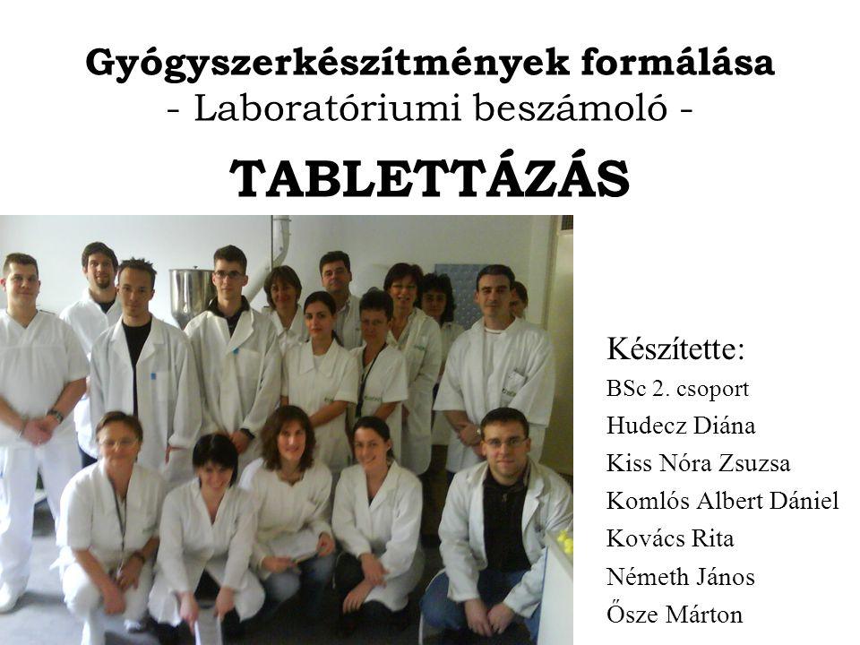 Gyógyszerkészítmények formálása - Laboratóriumi beszámoló -