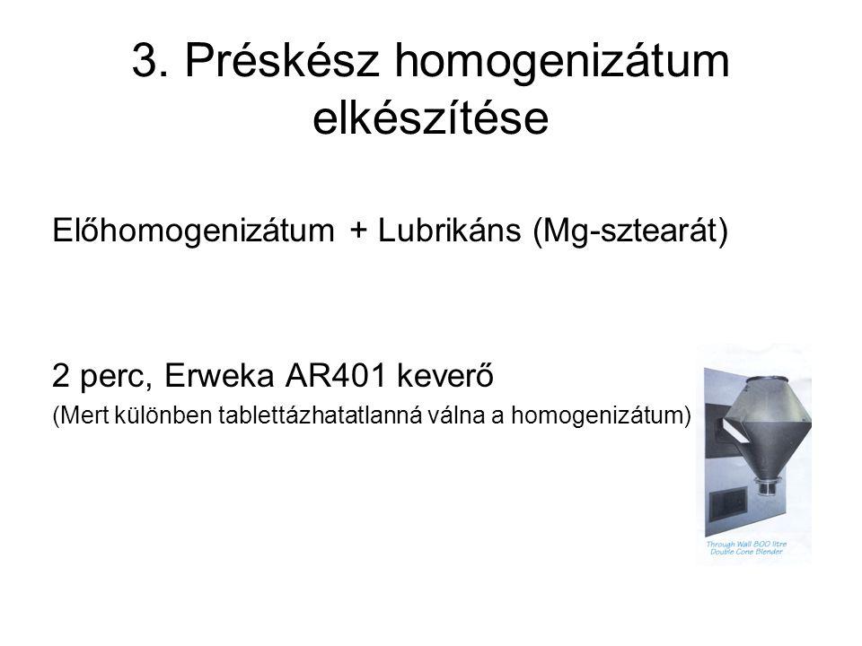 3. Préskész homogenizátum elkészítése