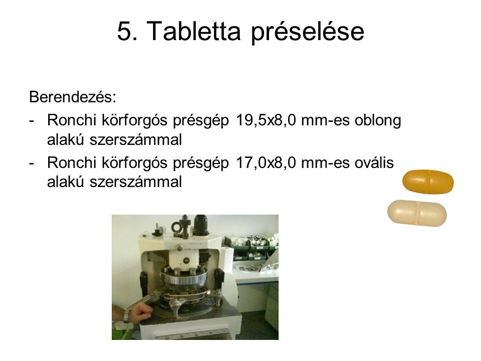 5. Tabletta préselése Berendezés: