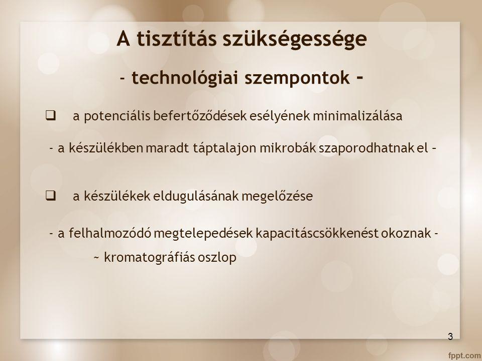 A tisztítás szükségessége - technológiai szempontok -
