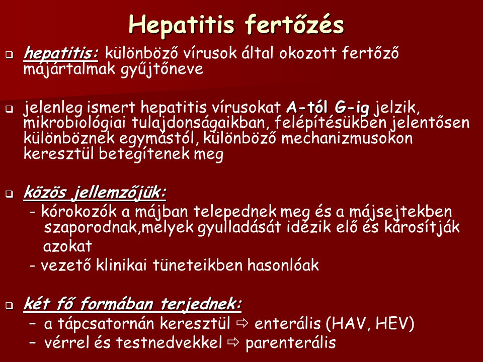 Hepatitis fertőzés hepatitis: különböző vírusok által okozott fertőző májártalmak gyűjtőneve.