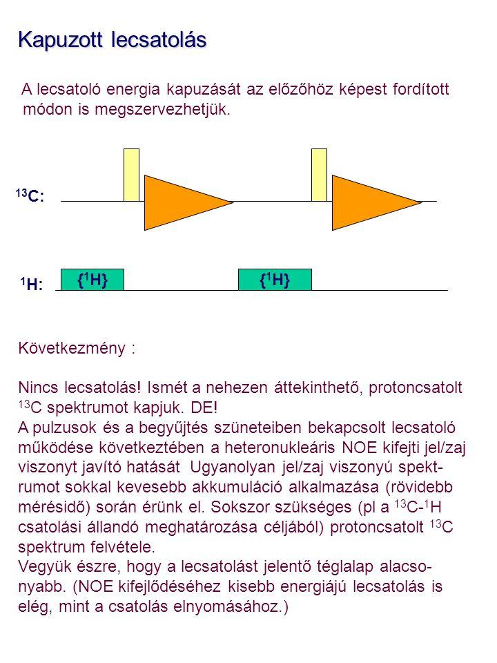 Kapuzott lecsatolás A lecsatoló energia kapuzását az előzőhöz képest fordított. módon is megszervezhetjük.