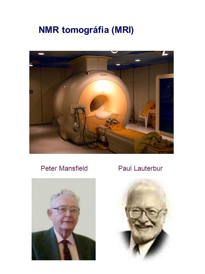 NMR tomográfia (MRI) Peter Mansfield Paul Lauterbur