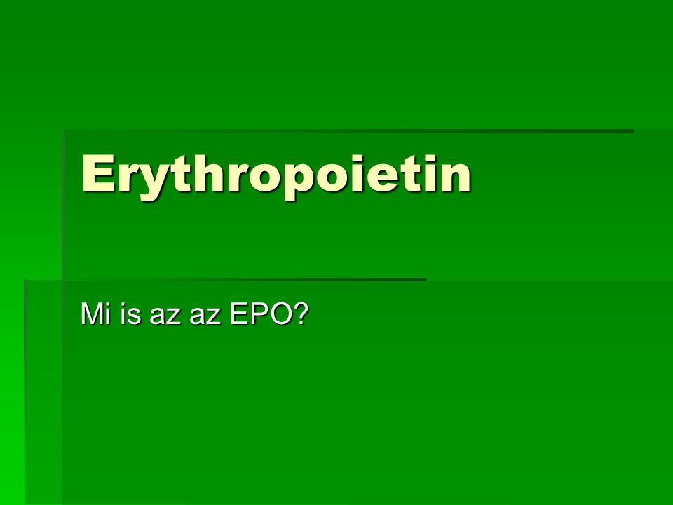 Erythropoietin Mi is az az EPO