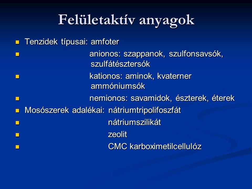 Felületaktív anyagok Tenzidek típusai: amfoter